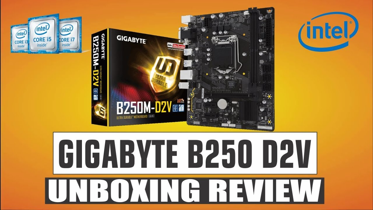 Gigabyte B250M D2V Motherboard Intel 6th 7th Gen Support Unboxing And Review