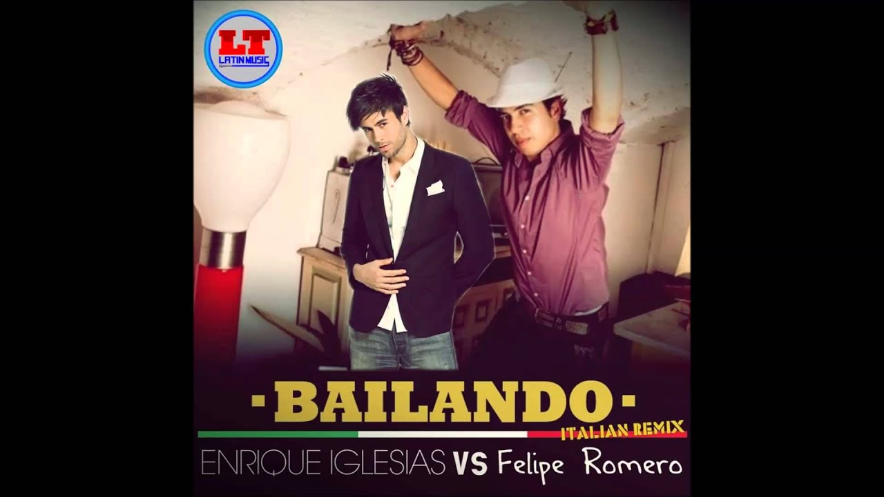 Enrique Iglesias Vs Felipe Romero Bailando Italian Version