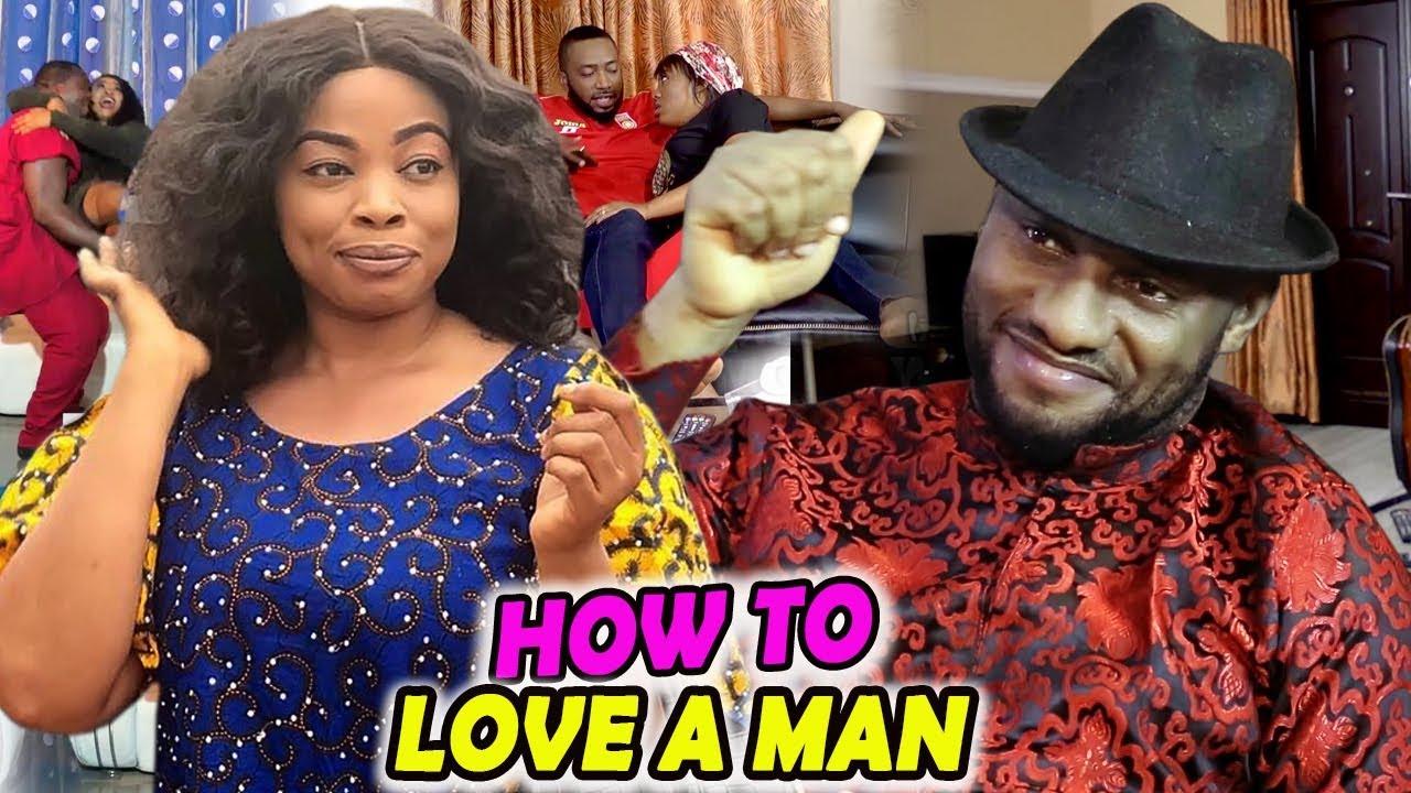 Download How To Love A Man Season 1&2 - (Yul Edochie & Georgina Ibeh) 2019 Latest Nigerian Movie