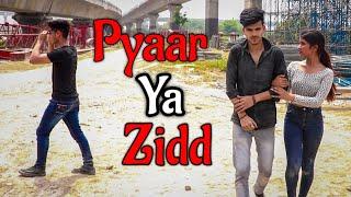 Pyaar Yaa Zidd    GANGSTER LIFE    Desi People    Youthiya Boyzz