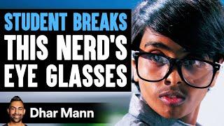 Download Student Breaks Nerd's Eye Glasses, What Happens Next Is Shocking | Dhar Mann