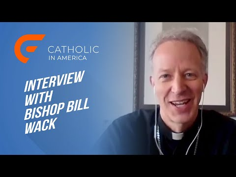 An Interview with Bishop Bill Wack: Keeping the Faith During Quarantine // Catholic in America