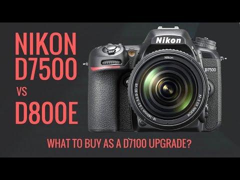 Nikon D800E vs Nikon D7500 as a Nikon D7100 Upgrade? What to Buy?