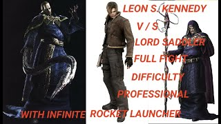 Resident evil 4 Leon vs Saddler full Fight with INFINITE ROCKET LAUNCHER Difficulty Professional