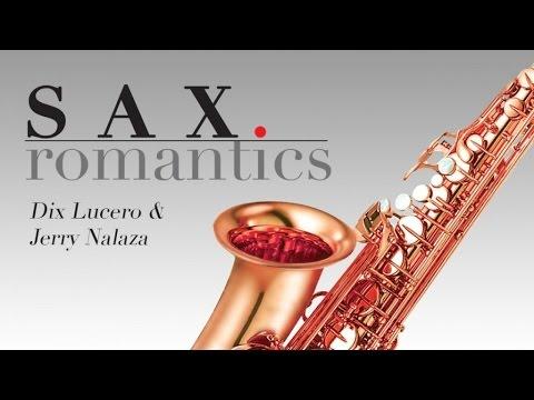 Dix Lucero & Jerry Nalaza - Sax Romantics - Instrumental Music Collection