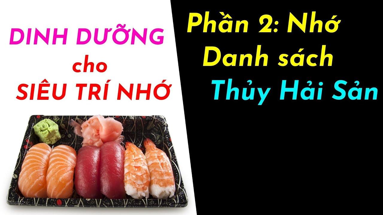 Dinh dưỡng cho não - P2 Siêu trí nhớ các loại cá chứa Omega 3