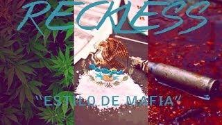 RECKLESS x ESTILO DE MAFIA