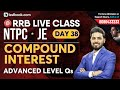 Advanced Level Compound Interest Questions for RRB NTPC 2019 | Math Class for Railway Group D & JE