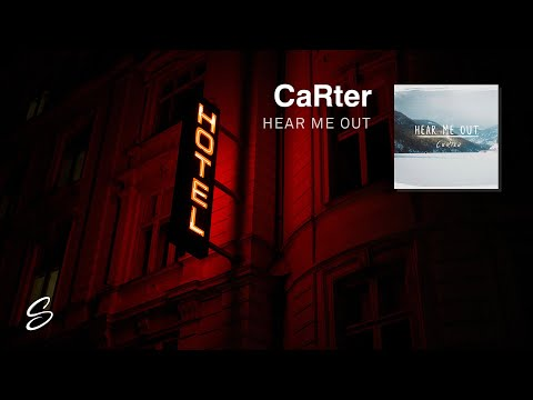 CaRter - Hear Me Out