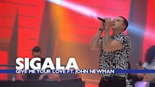 Sigala Feat. John Newman 39 Give Me Your Love 39 Summertime Ball 2016.mp3