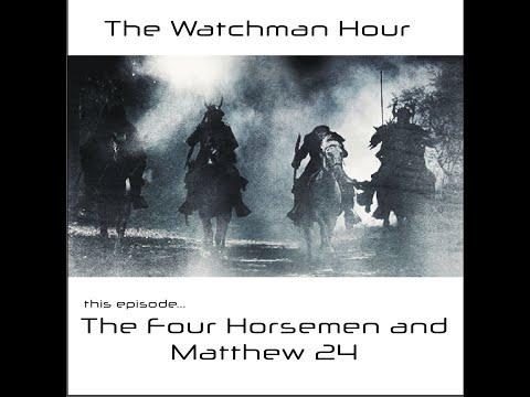 The Watchman Hour - Four Horsemen