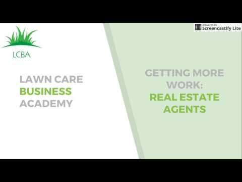 Lawn Care Business Academy Public Video #1: Getting More Work - Real Estate Agents