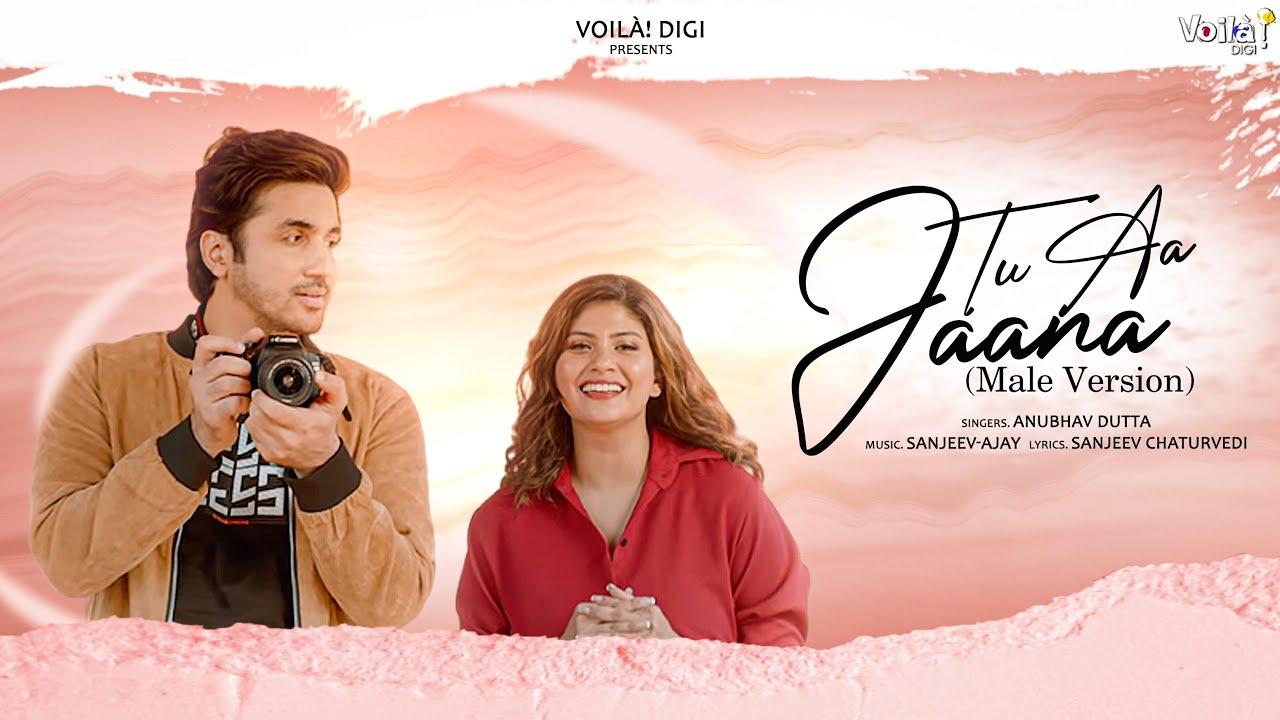 Tu Aa Jaana: Male   Mumbiker Nikhil, Shanice Shrestha   Anubhav Dutta   New Hindi Song 2021  Sanjeev