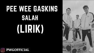 (LIRIK) Pee Wee Gaskins - Salah