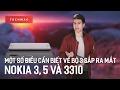TechMenu: Một số điều cần biết về bộ ba Nokia 3, 5 và 3310 sắp ra mắt