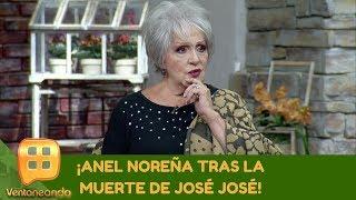 ¡Anel Noreña tras la muerte de José José! | Programa del 01 de octubre de 2019 Parte 1 | Ventaneando