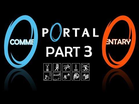 Portal 1 Commentary Walkthrough Part 3 - The Companion Cube & The Final Test