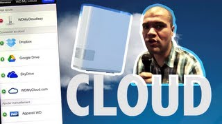 Le cloud perso qui fait trembler le cloud : WD My Cloud !