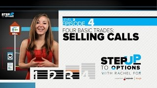 Ep 3.4 - Selling Calls | Step Up to Options