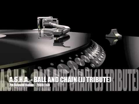 ASHA - BALL AND CHAIN (JJ TRIBUTE) - 7th Heaven Remix