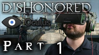 Oculus Rift DK1 - Dishonored - Part 1: Hide and Seek