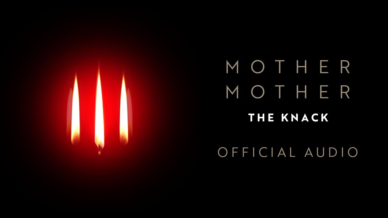 Mother Mother - The Knack - Official Audio