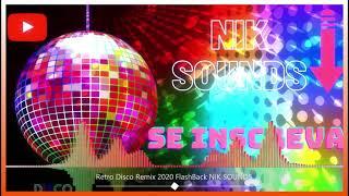 Retro Disco Remix 2021 | MEGAMIX 2021 | FlashBack | DANCE MIX | NIK SOUNDS