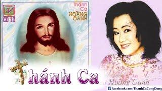 Hoàng Oanh – Tình Cha – Album Thánh Ca Hoàng Oanh 12