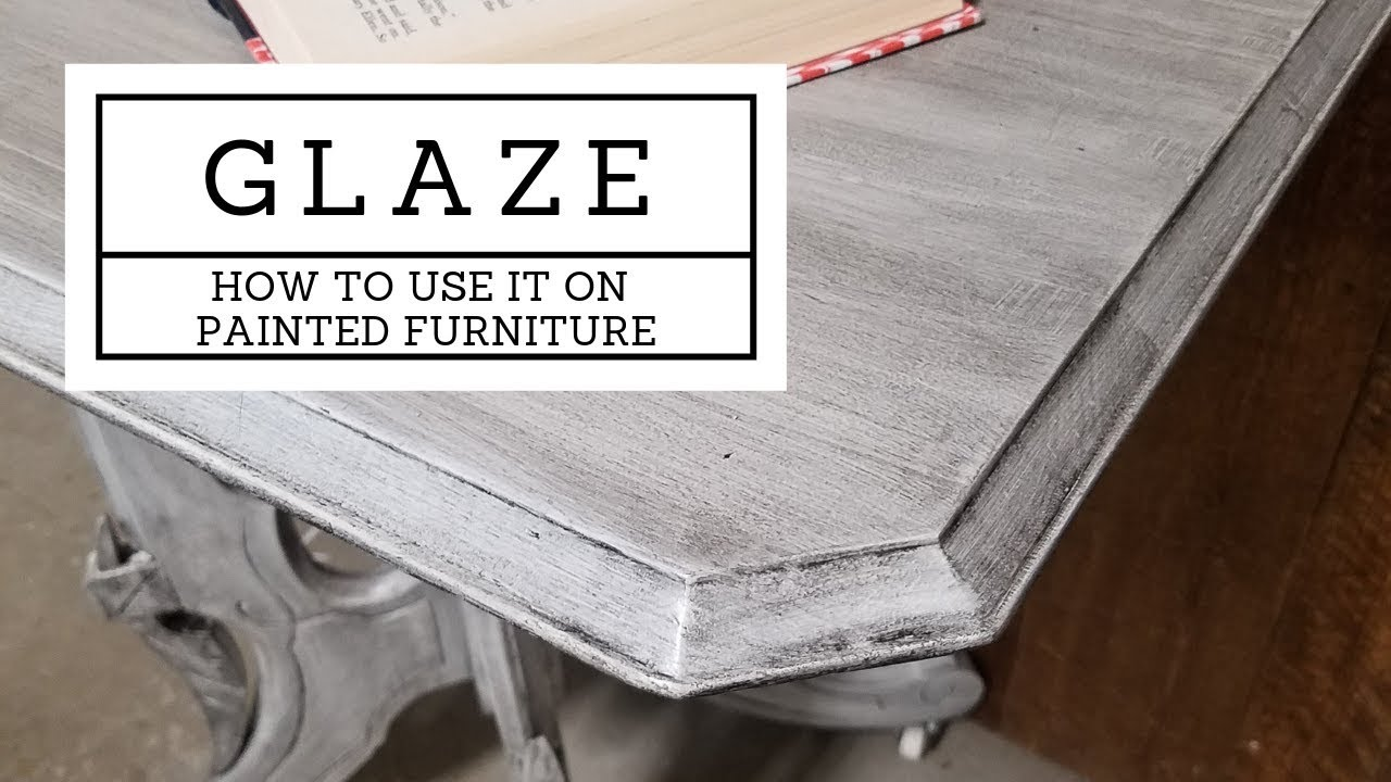 Adding Glaze To Painted Furniture You