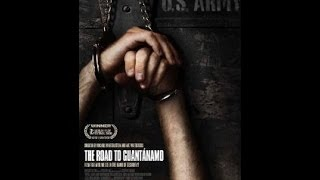 The Road To Guantanamo FULL Documentary HD