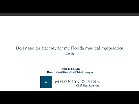 Do I need an attorney for my Florida medical malpractice case?