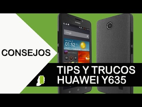 Huawei Ascend Y635 Tips y Trucos Aumenta velocidad, rendimiento y batería