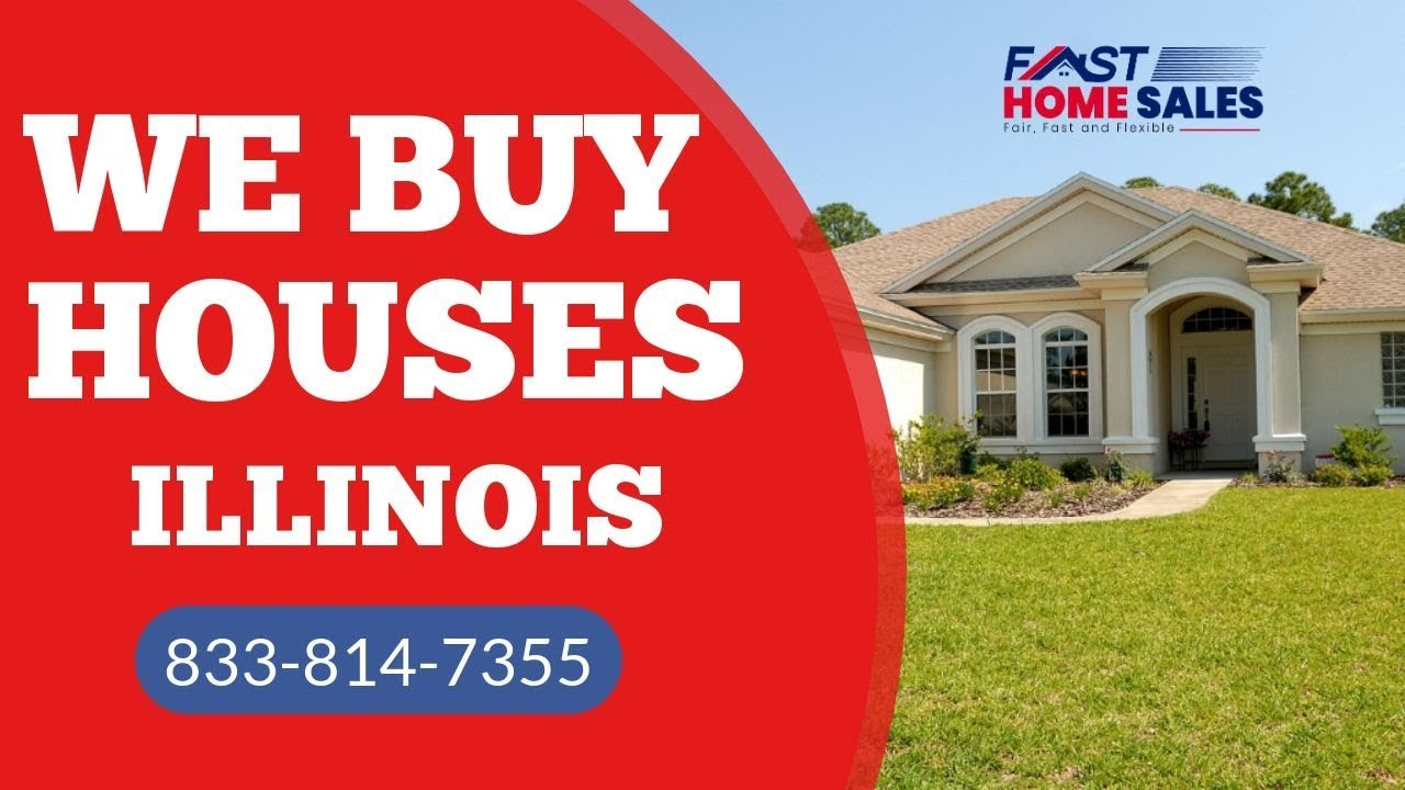 We Buy Houses Illinois - CALL 833-814-7355
