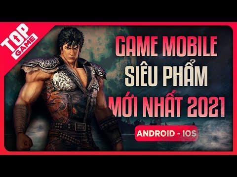 Top Siêu Phẩm Game Mobile Xứng Đáng Được Kỳ Vọng Nhất 2021 | Miễn Phí