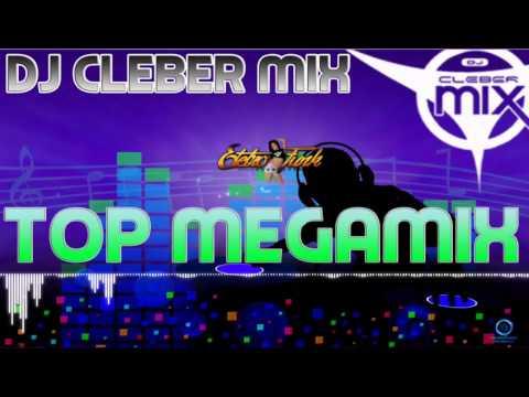 Dj Cleber Mix -  Megamix Internacionais (Remix 2017)