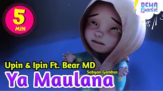 Download Ya Maulana - Sabyan Gambus ( Versi Upin ipin Feat Bear Music Band )