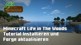Minecraft Life in The Woods Tutorial Installieren und Forge aktualisieren [PC/FullHD/Deutsch ]