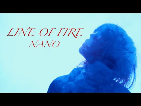 LINE OF FIRE / ナノ Music Video