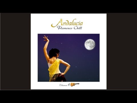 Andalucía Flamenco Chill, Vol. 4 - Chill Out Music from Southern Europe