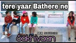 SAKHIYAAN | Tere  Yaar Bathere ne | Child Cover | Maninder Buttar | Mk studio