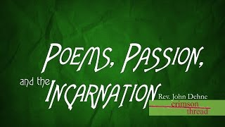 5/15/2016; Crimson Thread:  Poems, Passion, and the Incarnation; Rev. John Dehne; 9:15svc