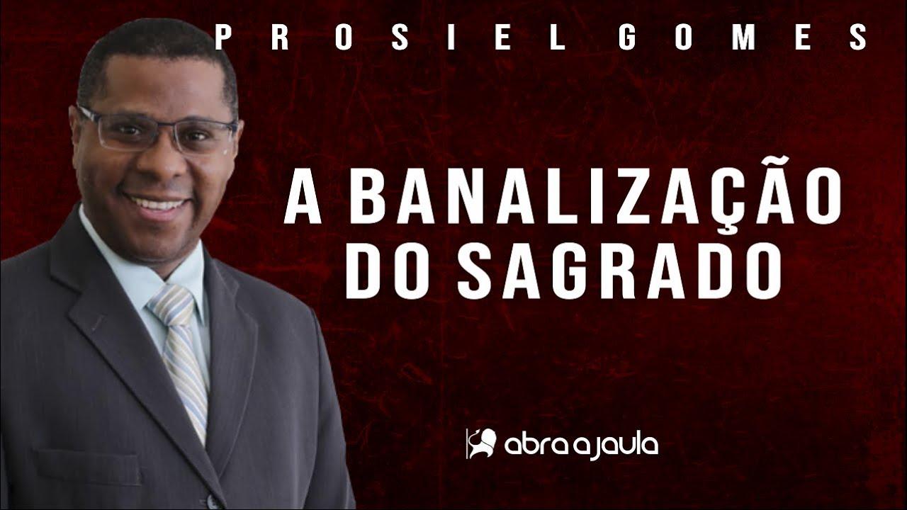 Pr Osiel Gomes | Banalização do Sagrado