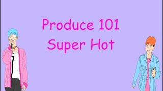Produce 101 - Super Hot Lyrics Mp3