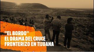"""El Bordo"", La Linea Fronteriza de Tijuana y su Drama, 1987."