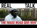 THE IMAGE HIJAB GIVES MEN VS THE IMAGE TIGHT CLOTHES GIVES MEN