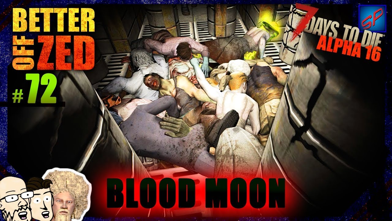 7 days to die 72 blood moon blender better off zed - Blood moon zed ...