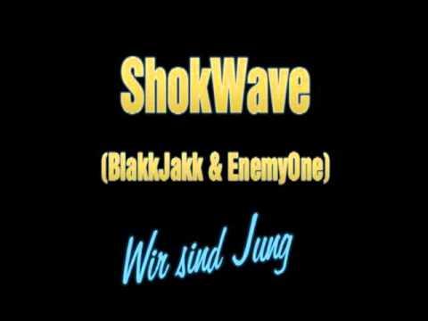 Shokwave - Wir Sind Jung (BlakkJakk & EnemyOne)