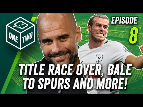 Manchester City to win the EPL, Spurs should buy Bale and more! ►One-Two: Episode 8