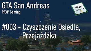 GTA San Andreas #003 - Czyszczenie Osiedla, Przejażdżka