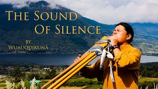 The Sound Of Silence by Wuauquikuna | Panflute | Toyos |